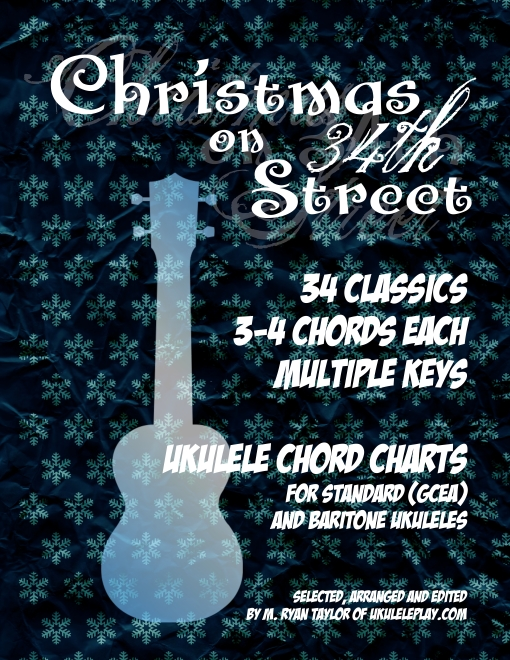 Christmas On 34th Street 34 3 4 Chord Classics For Ukulele And